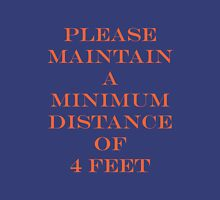 Please Maintain a Distance of 4 Feet Unisex T-Shirt