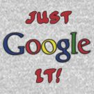 Just Google It by tappers24