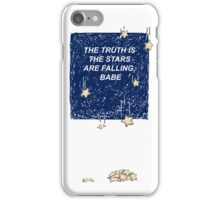 The Truth is the Stars Are Falling, Babe iPhone Case/Skin