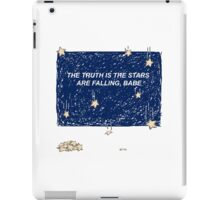 The Truth is the Stars Are Falling, Babe iPad Case/Skin