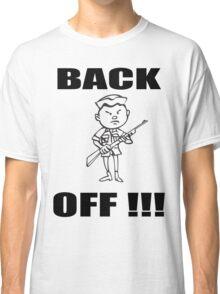 Back Off Classic T-Shirt