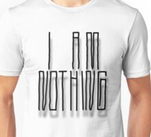 I AM NOTHING Unisex T-Shirt