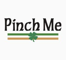 "Irish ""Pinch Me"" Baby Tee"
