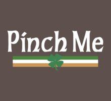 Pinch Me I'm Irish Baby Tee