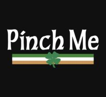 Pinch Me I'm Irish Kids Tee