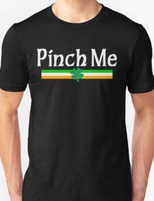 Pinch Me I'm Irish Unisex T-Shirt