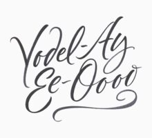 "Happy Yodelling Calligraphy  ""Yodel-Ay-Ee-Oooo""  Brush Lettering Kids Tee"