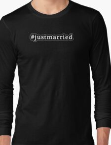 Just Married - Hashtag - Black & White Long Sleeve T-Shirt