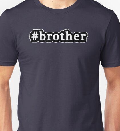 Brother - Hashtag - Black & White Unisex T-Shirt