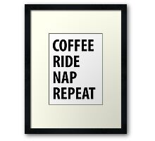 Coffee Ride Nap Repeat Framed Print