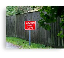 Caution Speed Ramps sign Canvas Print