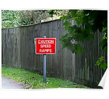 Caution Speed Ramps sign Poster