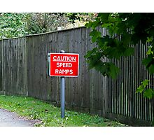 Caution Speed Ramps sign Photographic Print