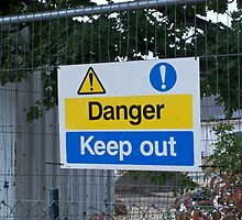 Danger Keep Out sign by Sue Robinson