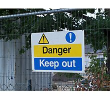 Danger Keep Out sign Photographic Print