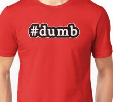 Dumb - Hashtag - Black & White Unisex T-Shirt