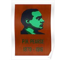 P. H. Pearse 1879 - 1916 Poster