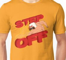 STEP OFF Unisex T-Shirt
