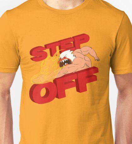 STEP OFF Unisex T-Shirt