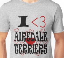 I <3 Airedale Terriers Unisex T-Shirt