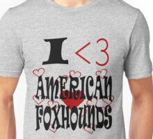 I <3 American Foxhounds Unisex T-Shirt
