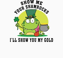 Show Me Your Shamrocks Unisex T-Shirt
