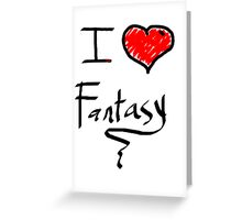 i love fantasy heart  Greeting Card