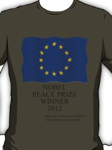 Nobel Peace Prize winner 2012 T-Shirt