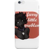 furry little problem iPhone Case/Skin