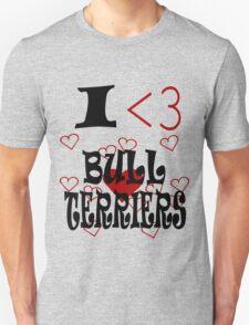 I <3 Bull Terriers T-Shirt