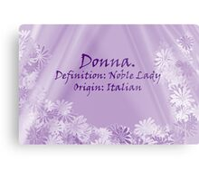 By Definition:  Donna Metal Print