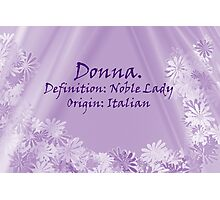 By Definition:  Donna Photographic Print