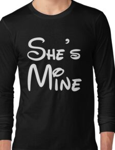She's Mine Long Sleeve T-Shirt