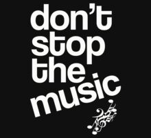 DON'T STOP THE MUSIC by mcdba