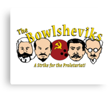 The Bowlsheviks (A Strike for the Proletariat!)  Canvas Print