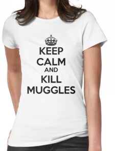 Keep Calm and Kill Muggles Womens Fitted T-Shirt