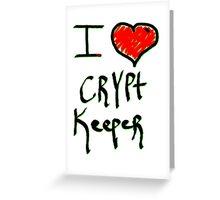 Crypt keeper I love Halloween  Greeting Card