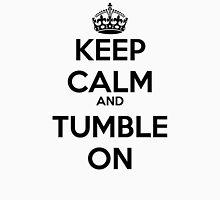 Keep Calm and Tumble On Unisex T-Shirt
