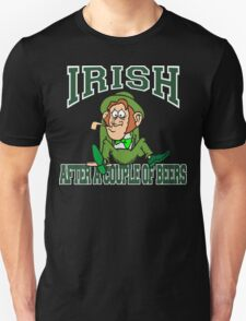 Irish After A Couple Of Beers T-Shirt