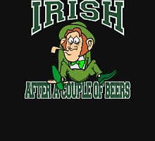 Irish After A Couple Of Beers Unisex T-Shirt
