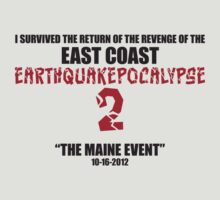 East Coast Earthquakepocalypse 2: The Maine Event T-Shirt