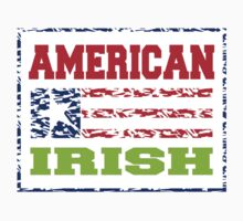 American Irish by HolidayT-Shirts