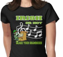 Irish or Not Womens Fitted T-Shirt
