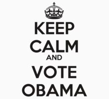 Keep Calm and Vote Obama by rolypolynicoley