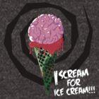 I Scream For Ice Cream!!! (BRAAAAIIINNSSSS) by PixelGum