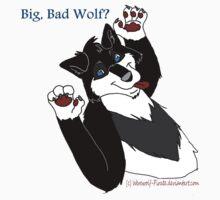 Big, Bad Wolf? by werewolf-Pirate