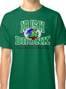 Irish Drunk Classic T-Shirt