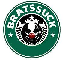 BRATSSUCK by BrendanCircus