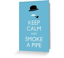 Keep calm and smoke a pipe Greeting Card