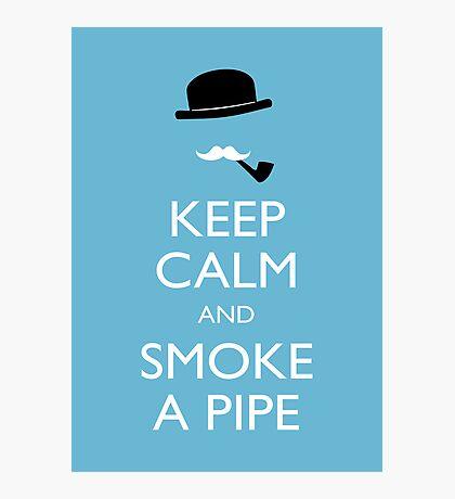 Keep calm and smoke a pipe Photographic Print